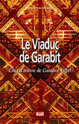 Le Viaduc de Garabit : Un géant d'un autre temps par Patricia Rochès