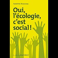 Oui, l'écologie c'est social ! (ESSAIS)