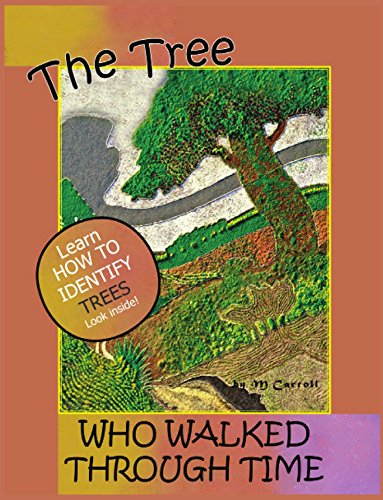 The Tree Who Walked Through Time : ~ A Tree Identification Story