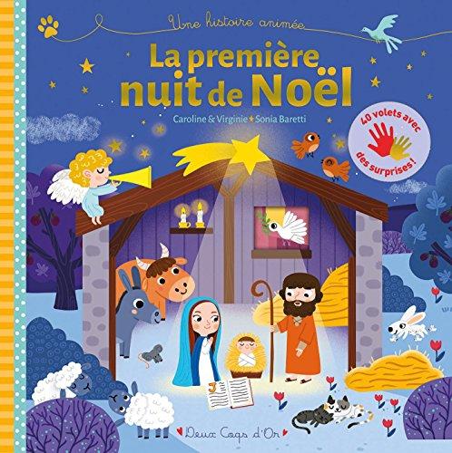 La première nuit de Noel - Une histoire animée: 40 volets avec des surprises