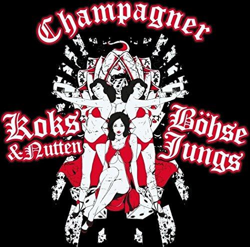 Böhse Jungs Champagner Koks&Nutten - Girlie Schwarz