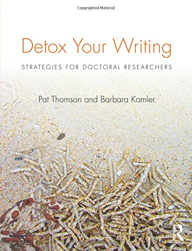 Detox Your Writing: Strategies for doctoral researchers por Pat Thomson