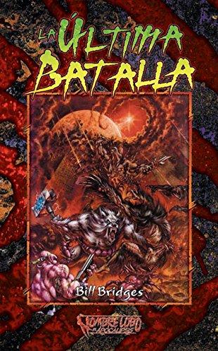 La última batalla (Mundo de Tinieblas) por Bill Bridges
