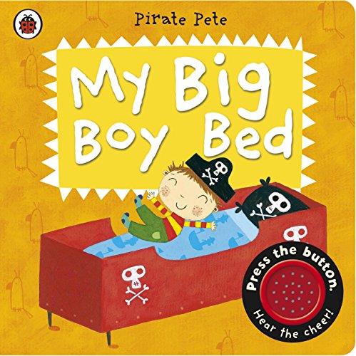 My Big Boy Bed: A Pirate Pete (Pirate Boy)