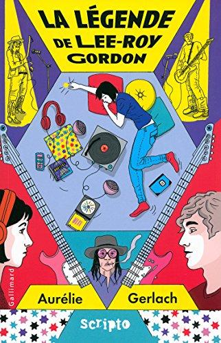La Légende de Lee-Roy Gordon (Scripto) par Aurélie Gerlach