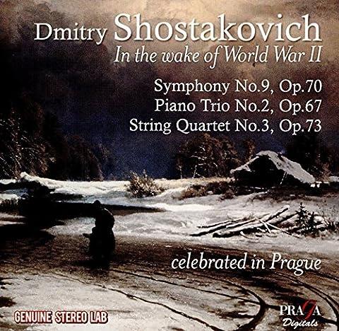 Shostakovich: In the Wake of World War II (Symphony No. 9, Piano Trio No. 2, String Quartet No. 3)
