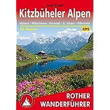 Kitzbüheler Alpen: Alpbach - Wildschönau - Brixental - St. Johann - Pillerseetal. 62 Touren. Mit GPS-Daten (Rother Wanderführer)