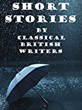 47 Short Stories by British Classical Writers: Short Stories Collection