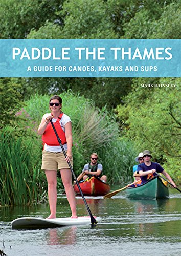 paddle-the-thames-a-guide-for-canoes-kayaks-and-sups