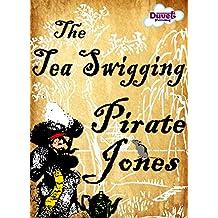 The Tea Swigging Pirate Jones (Magic, Mayhem & Music Book 1)