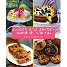 Sweet and Savory Swedish Baking by Leila Lindholm (2009-10-01)