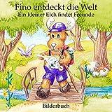 Fino entdeckt die Welt - Ein kleiner Elch findet Freunde (Bilderbuch): Vorlesebuch ab 1 Jahr und Gutenachtgeschichte für die Kleinsten
