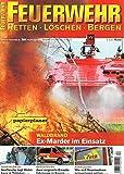 Feuerwehr (Retten Löschen Bergen) 2009 Heft 4,Schwerpunkt : Waldbrand ;Gasexplosion, Gasflasche legt Wohnhaus in Trümmer Höchstadt an der Aisch. Zeitschrift