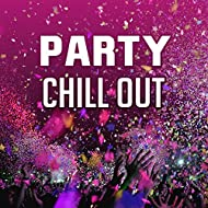 Party Chill Out – Summer Beats, Chill Out Music, Electronic, Afterparty, Bounce