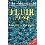 Fluir/ Flow: Una psicología de la felicidad/ The Psychology of Optima Experience