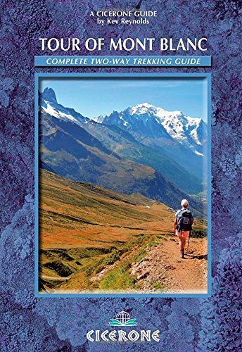 Tour of Mont Blanc: Complete Two-way Trekking Guide (Mountain Walking) (Cicerone Guides) by Kev Reynolds (21-Jan-2013) Flexibound