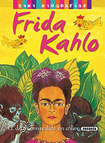 Frida kahlo: 1 (Mini biografías) por Susaeta Ediciones S A