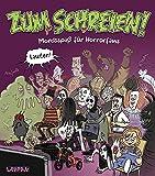 Zum Schreien!: Mordsspaß für Horrorfans