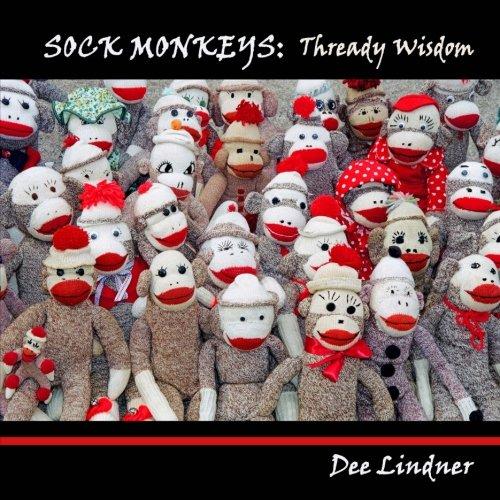 Sock Monkeys: Thready Wisdom (Sock Monkey Handwerk)