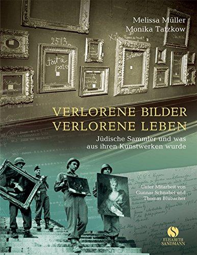 Verlorene Bilder, verlorene Leben - Jüdische Sammler und was aus ihren Kunstwerken wurde