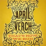 That's How We Run by April Verch (2011-06-10)