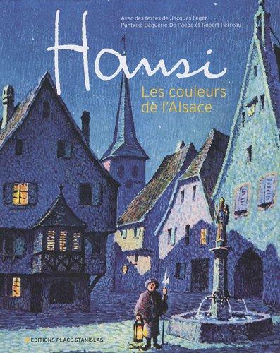 Hansi : Les couleurs de l'Alsace par Jacques Féger