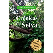 CRONICAS DE SELVA Segunda edicion: Gran Premio Eurostars de Narrativa Universidad de Barcelona (Spanish Edition)