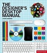 The Designer's Desktop Manual. Jason Simmons