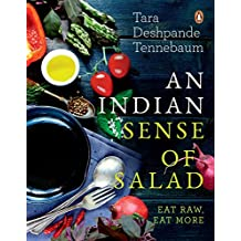 An Indian Sense of Salad: Eat Raw, Eat More