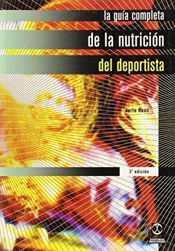 La Guia Completa de La Nutricion del Deportista (Spanish Edition) by Anita Bean (2004) Paperback
