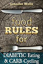 Food Rules for Diabetic Eating & Carb Cycling (Food Rules Series Book 9) (English Edition)