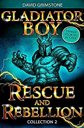 Rescue and Rebellion: Three Stories in One Collection 2 (Gladiator Boy)