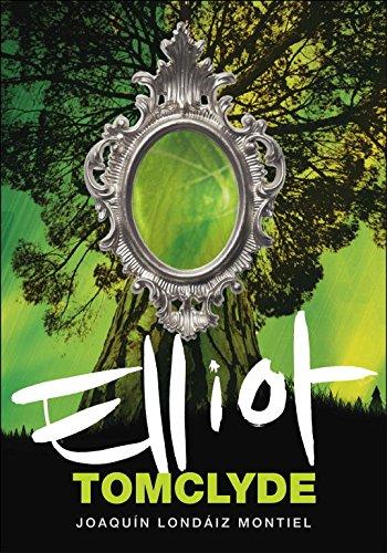 Elliot Tomclyde (Elliot Tomclyde 1) (Serie Infinita) por Joaquin Londaiz