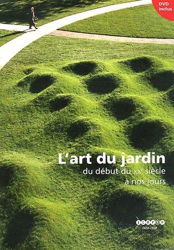L'art du jardin du début du XXe siècle à nos jours (1DVD) par