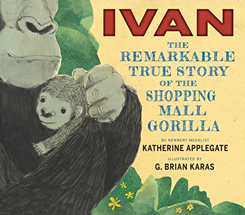 Ivan: The Remarkable True Story of the Shopping Mall Gorilla (English Edition)