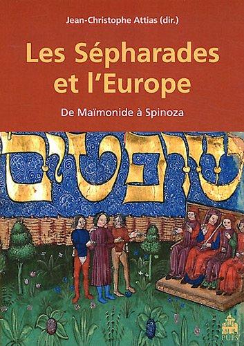 Les Sépharades et l'Europe : De Maïmonide à Spinoza par Jean-Christophe Attias