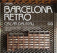 Barcelona Retro. Guia d'arquitectura moderna i d'arts aplicades a Barcelona par Òscar Dalmau