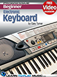 Electronic Keyboard Lessons for Beginners: Teach Yourself How to Play Keyboard (Online Video) (Progressive Beginner) (English Edition)