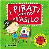 I pirati vanno all'asilo. Libro sonoro. Ediz. illustrata
