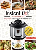 Instant Pot Cookbook: Easy & Healthy Instant Pot Recipes For The Everyday Home – Delicious Triple-Tested, Family-Approved Pressure Cooker Recipes (Electric Pressure Cooker Cookbook Book 1)