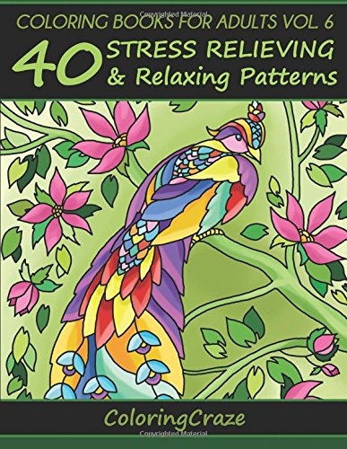 [PDF] Téléchargement gratuit Livres Coloring Books For Adults Volume 6: 40 Stress Relieving And Relaxing Patterns, Adult Coloring Books Series By ColoringCraze.com (ColoringCraze Adult ... Stress Relieving Coloring Pages For Grownups)
