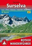 Surselva - Laax, Flims, Disentis, Valsertal, Andermatt. 50 Touren (Rother Wanderführer)