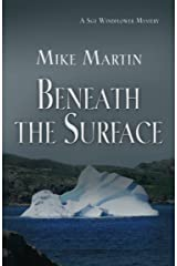 Beneath the Surface (Sgt. Windflower Mystery Series Book 3) Kindle Edition