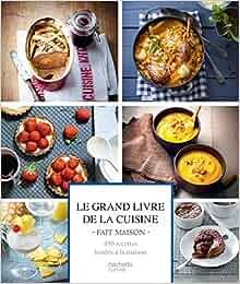 Amazon.fr - Le Grand livre de la cuisine Fait Maison - Hachette - Livres