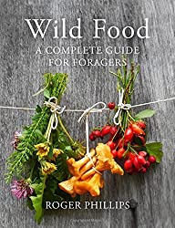 Wild Food: A Complete Guide for Foragers by Roger Phillips (2016-02-01)