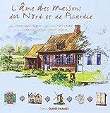 Telecharger Livres L ame des maisons du Nord et de Picardie (PDF,EPUB,MOBI) gratuits en Francaise