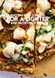 Zucchini Pizza: 11 Recipes For A Lighter And Nutritious Meal (English Edition)