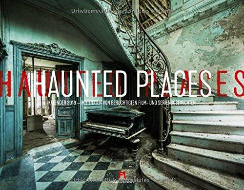Haunted Places - Lost Places 2019, Wandkalender im Querformat (54x42 cm) - Lifestyle-Kalender/Filmkalender mit Zitaten mit Monatskalendarium