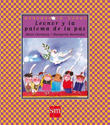 Leonor y la paloma de la paz (Cuentos de ahora) por Maite Carranza