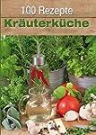 100 Rezepte - Kräuterküche